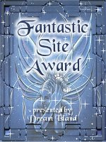 Fantastic Site Award - click here to visit Dream Island.
